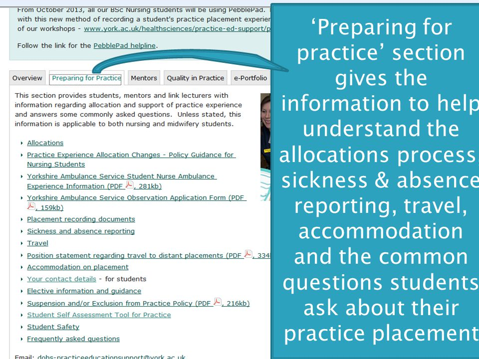 'Preparing for practice' section gives the information to help understand the allocations process, sickness & absence reporting, travel, accommodation and the common questions students ask about their practice placement