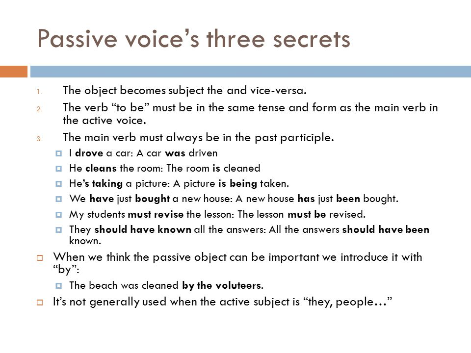 Passive voice's three secrets