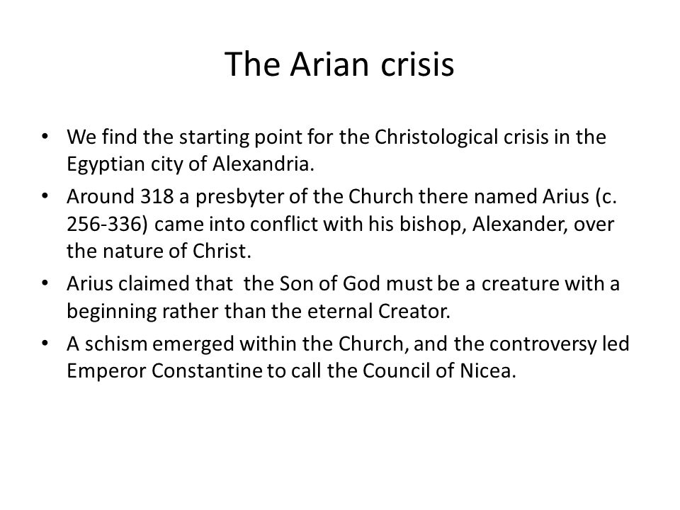 The Arian crisis We find the starting point for the Christological crisis in the Egyptian city of Alexandria.