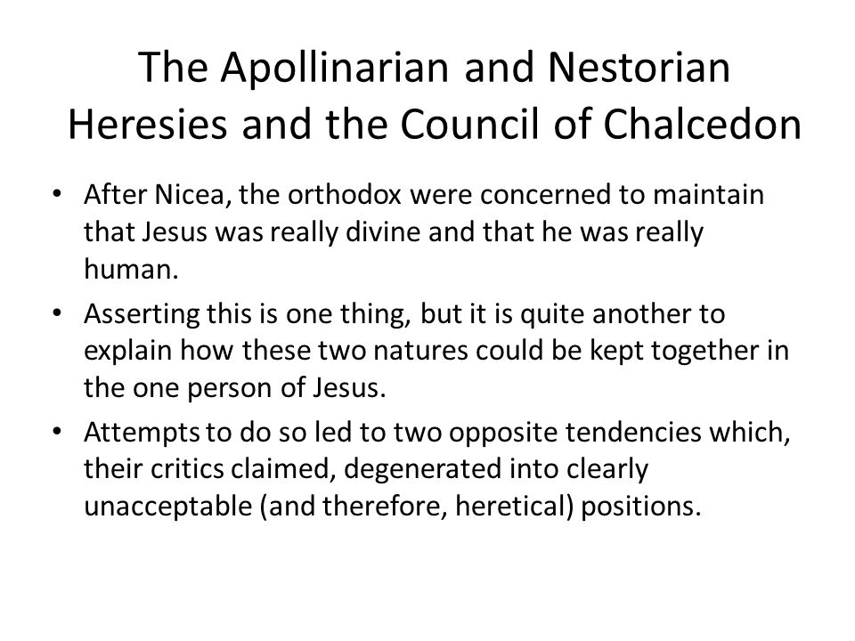 The Apollinarian and Nestorian Heresies and the Council of Chalcedon
