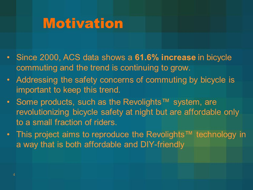Motivation Since 2000, ACS data shows a 61.6% increase in bicycle commuting and the trend is continuing to grow.