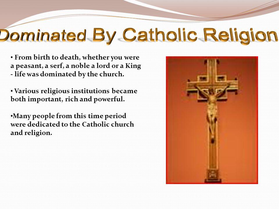Dominated By Catholic Religion