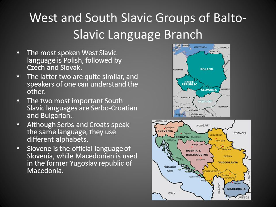 West and South Slavic Groups of Balto-Slavic Language Branch