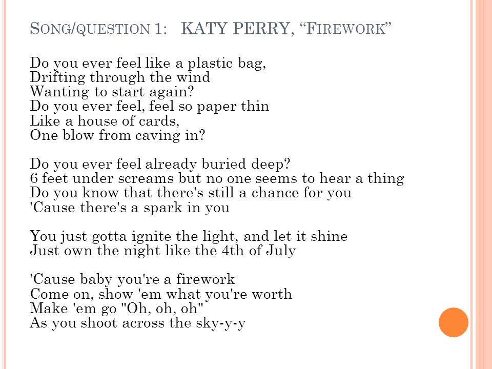 Song/question 1: KATY PERRY, Firework