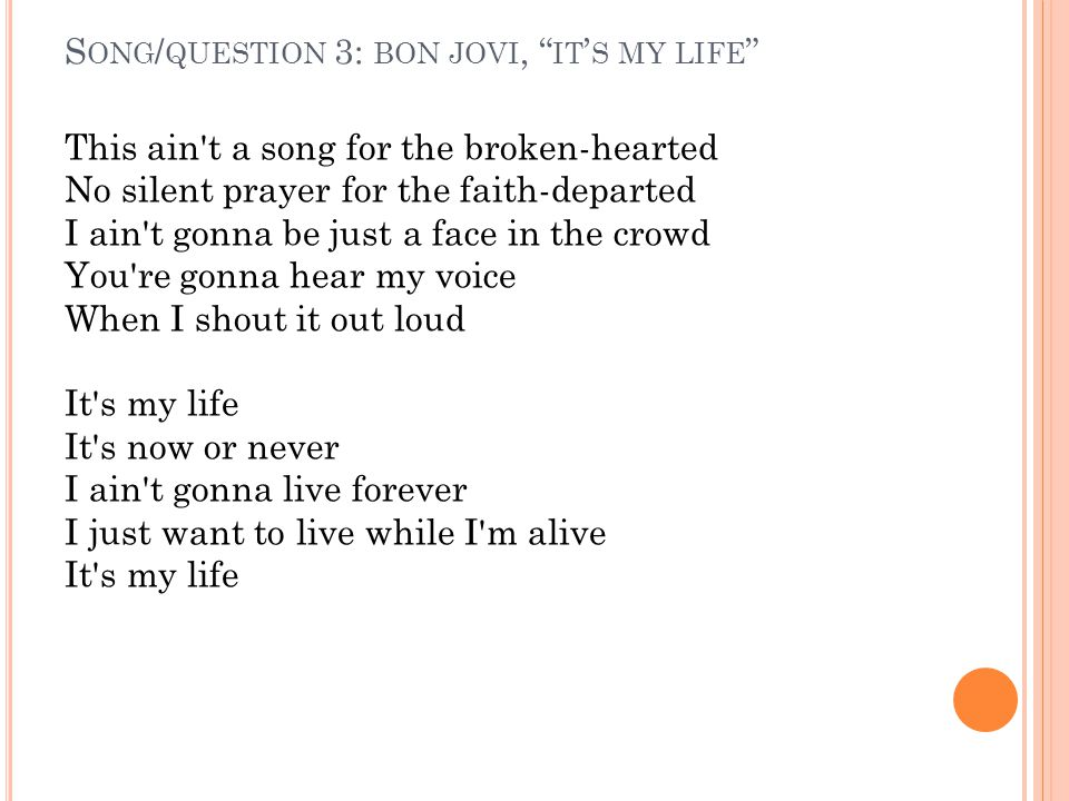 Song/question 3: bon jovi, it's my life