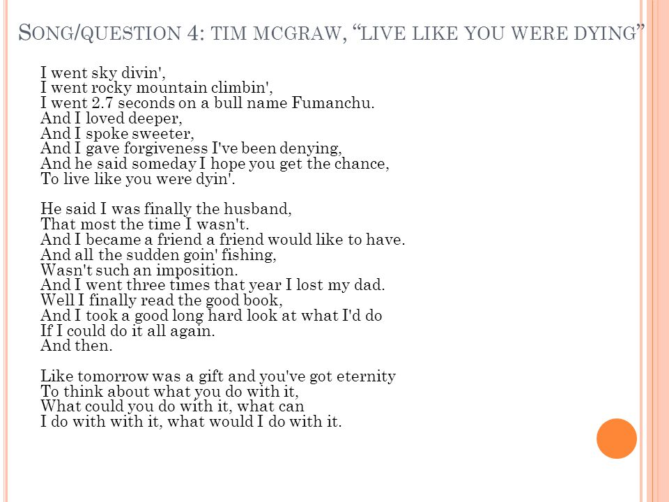 Song/question 4: tim mcgraw, live like you were dying
