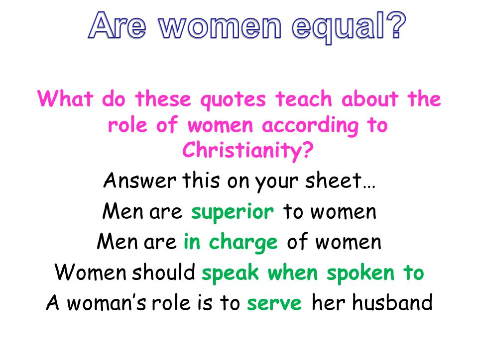 Are women equal What do these quotes teach about the role of women according to Christianity Answer this on your sheet…
