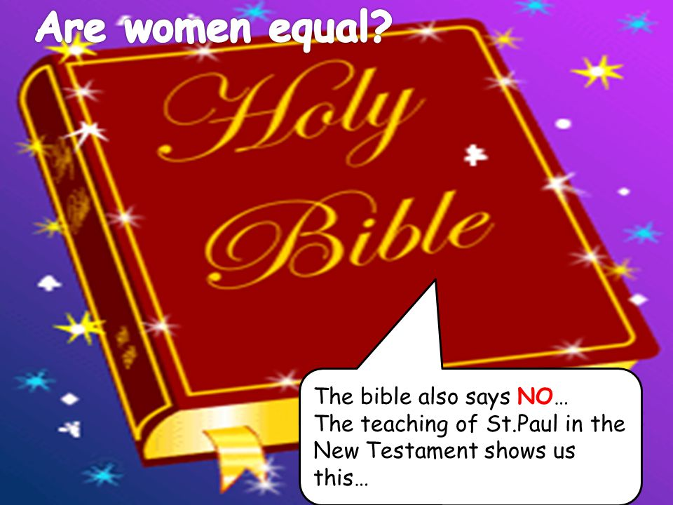 Are women equal The bible also says NO…