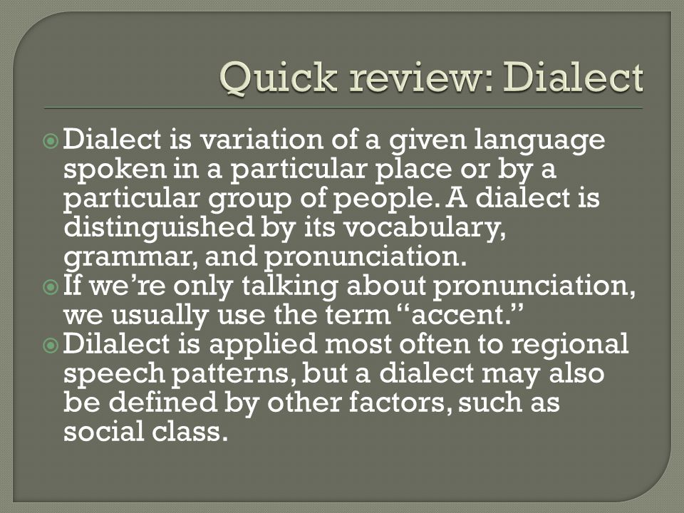 Quick review: Dialect