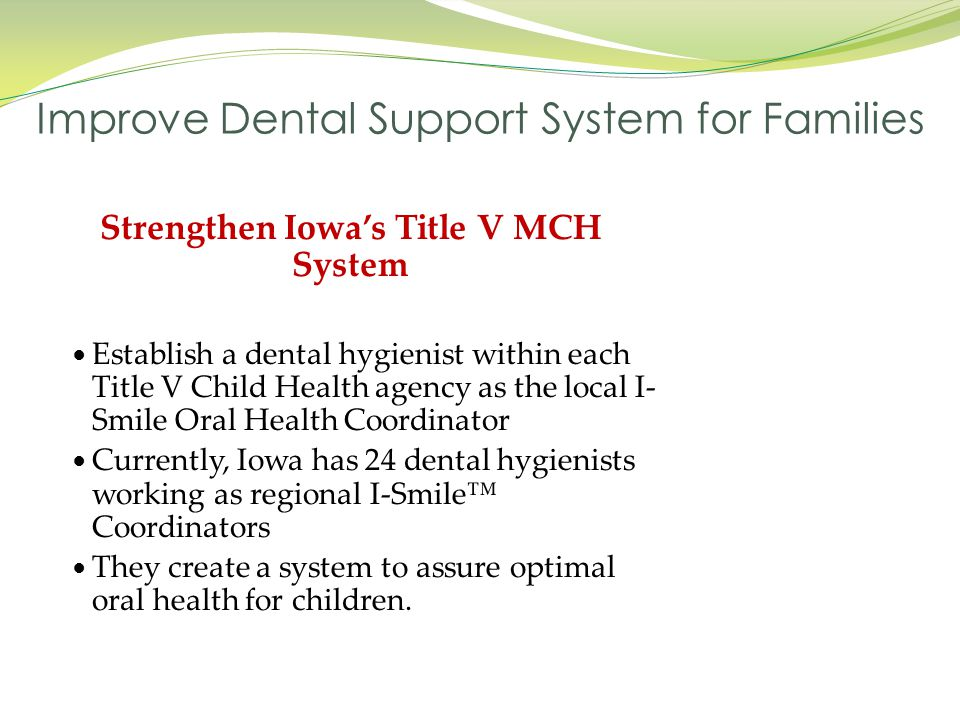 Improve Dental Support System for Families