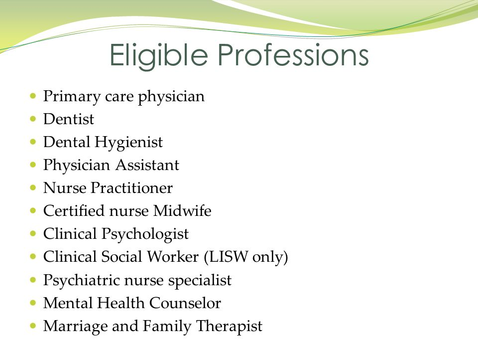 Eligible Professions Primary care physician Dentist Dental Hygienist