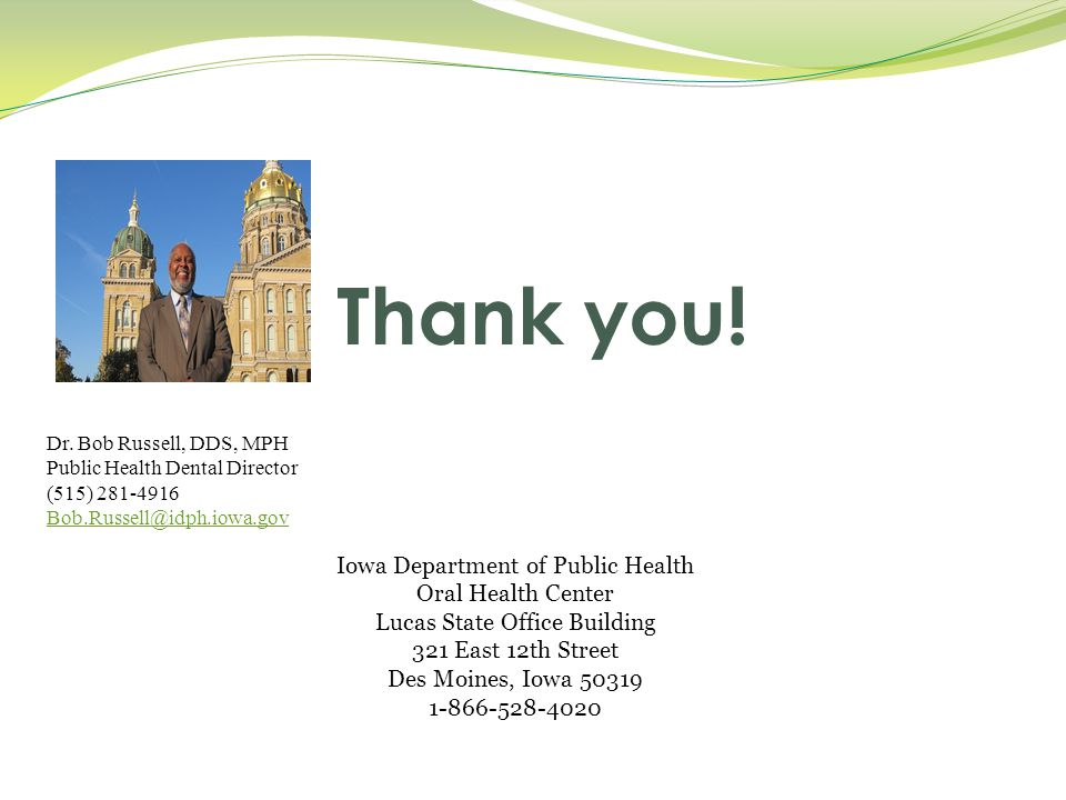Thank you! Iowa Department of Public Health Oral Health Center