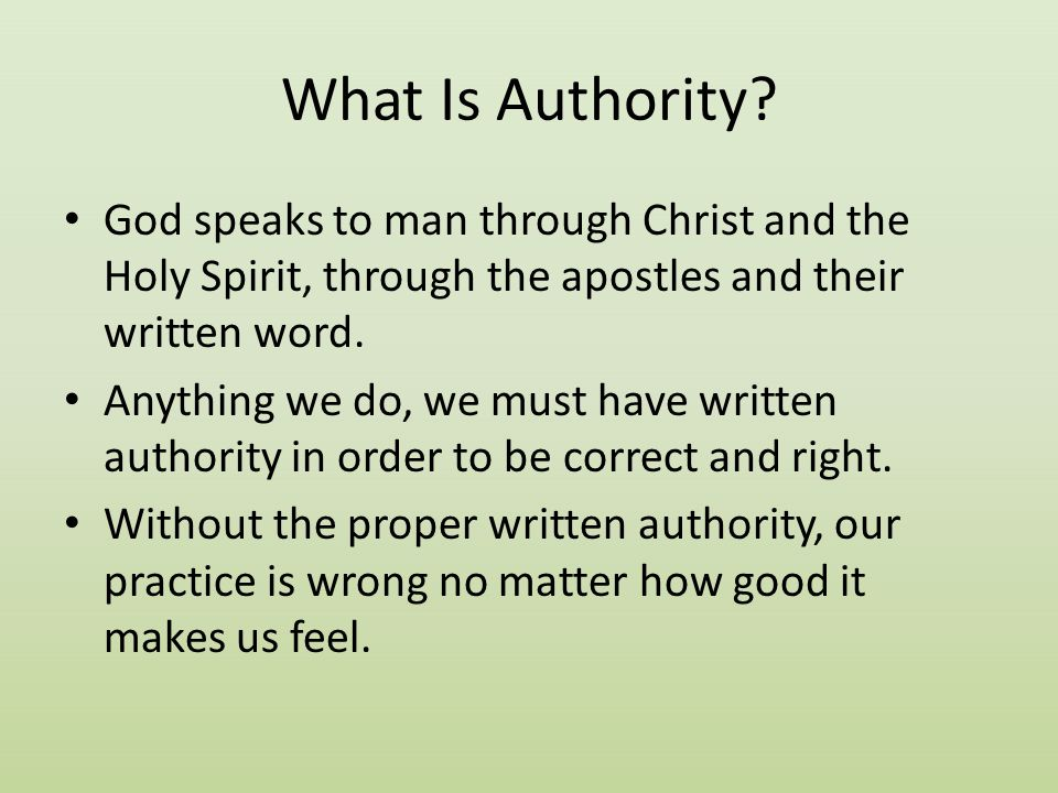 What Is Authority God speaks to man through Christ and the Holy Spirit, through the apostles and their written word.