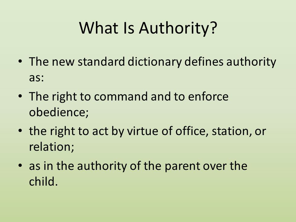 What Is Authority The new standard dictionary defines authority as: