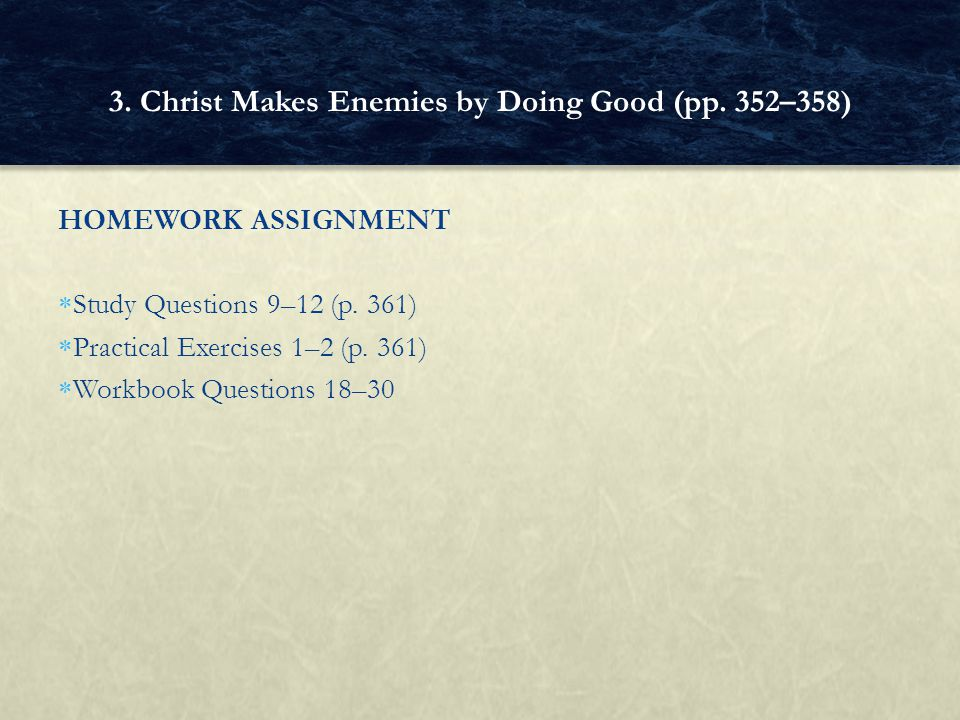 3. Christ Makes Enemies by Doing Good (pp. 352–358)