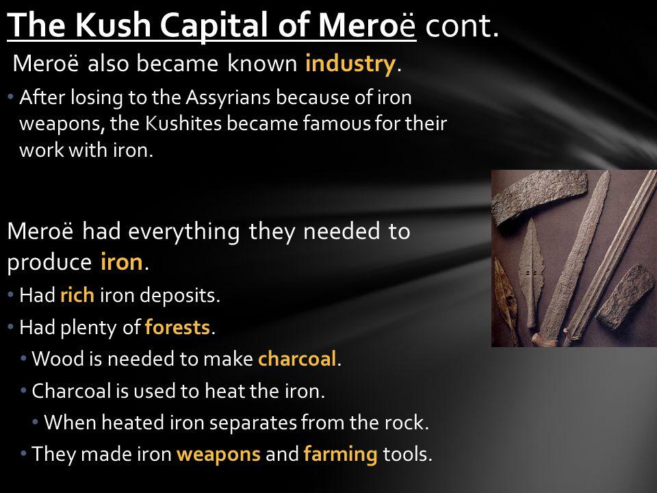 The Kush Capital of Meroë cont.