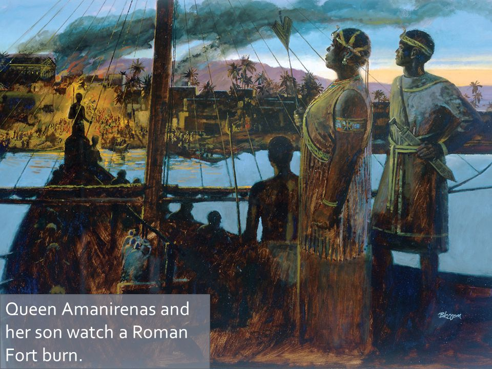Queen Amanirenas and her son watch a Roman Fort burn.