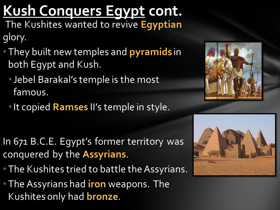 Kush Conquers Egypt cont.