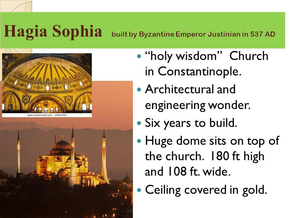 Hagia Sophia built by Byzantine Emperor Justinian in 537 AD