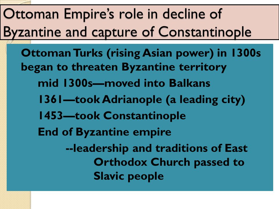 Ottoman Empire's role in decline of Byzantine and capture of Constantinople