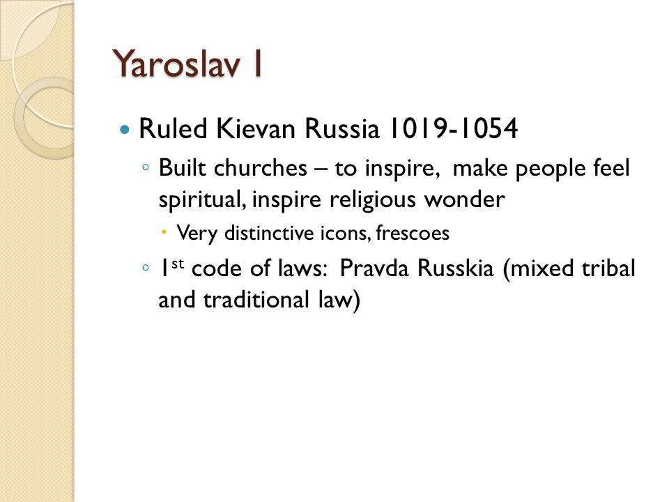 Yaroslav I Ruled Kievan Russia 1019-1054