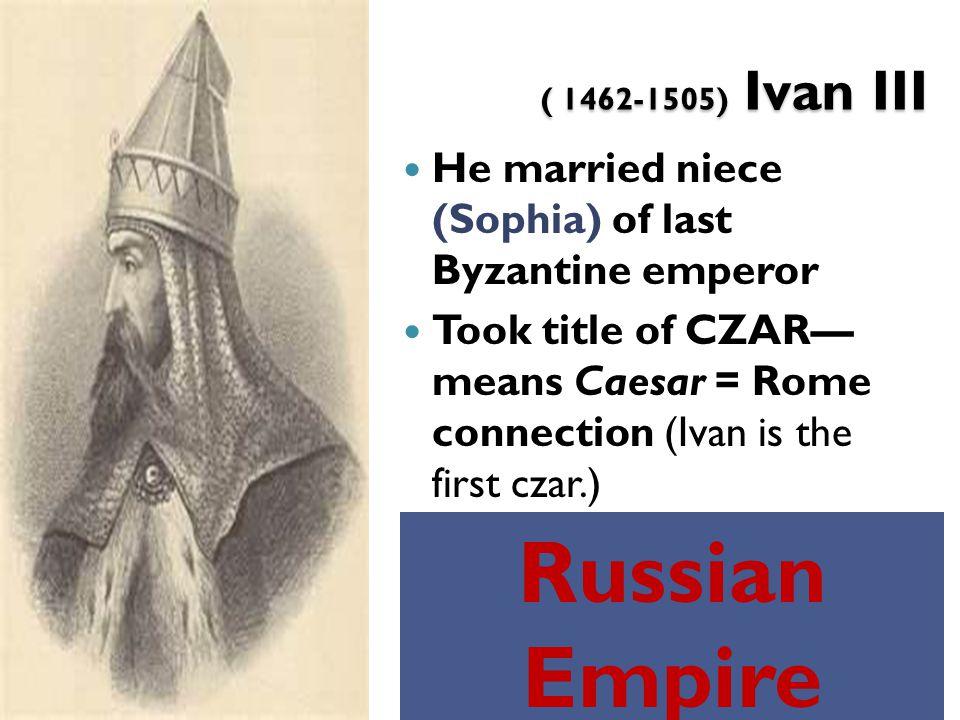 Russian Empire ( 1462-1505) Ivan III