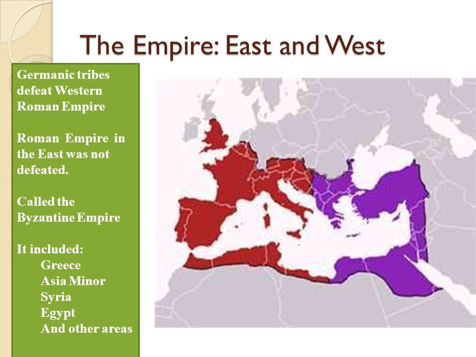 The Empire: East and West