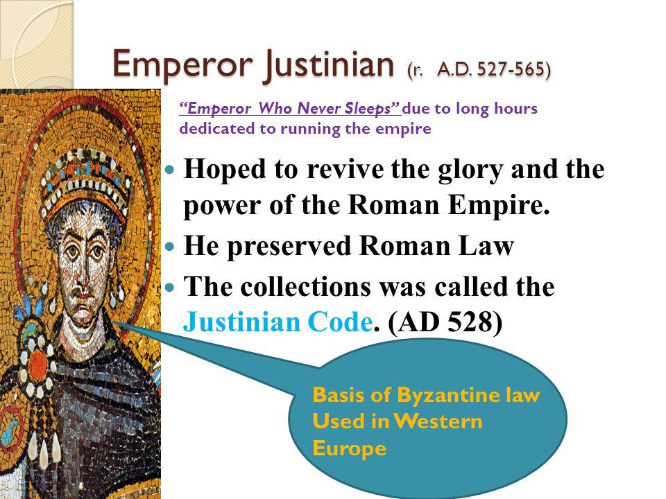 Emperor Justinian (r. A.D. 527-565)