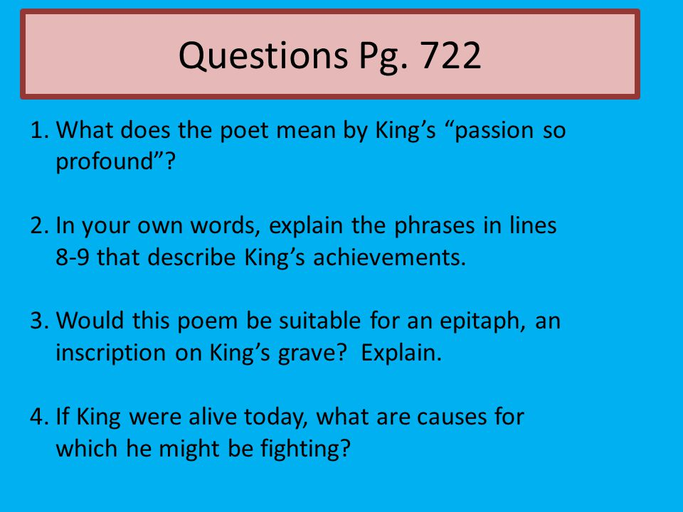 Questions Pg. 722 What does the poet mean by King's passion so profound
