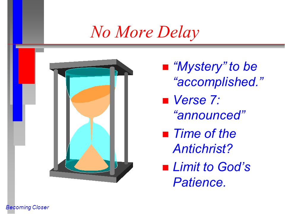 No More Delay Mystery to be accomplished. Verse 7: announced