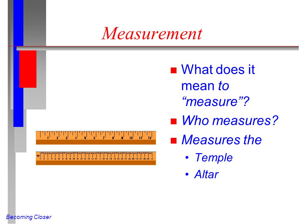 Measurement What does it mean to measure Who measures Measures the