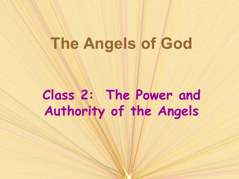 Class 2: The Power and Authority of the Angels