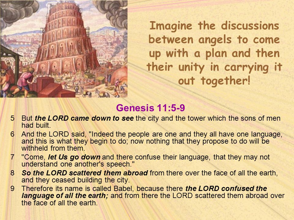 Imagine the discussions between angels to come up with a plan and then their unity in carrying it out together!