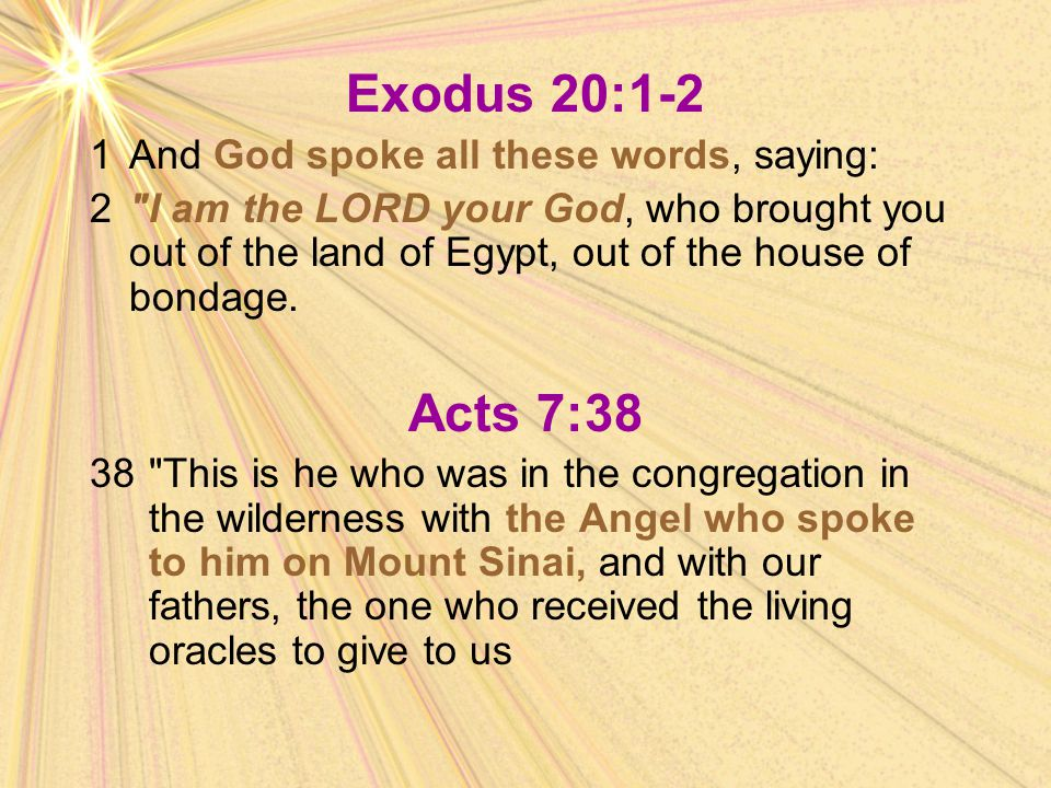 Exodus 20:1-2 Acts 7:38 1 And God spoke all these words, saying: