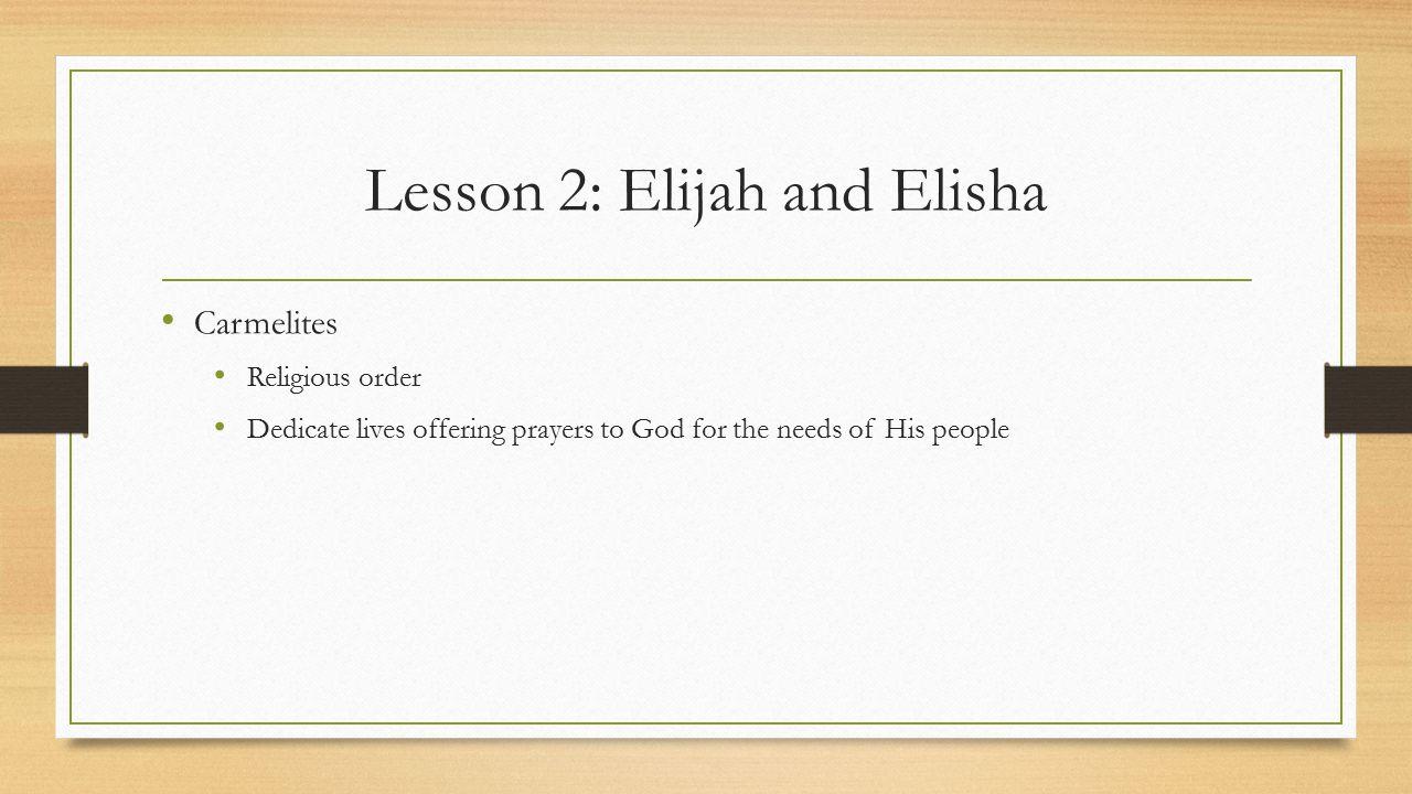 Lesson 2: Elijah and Elisha