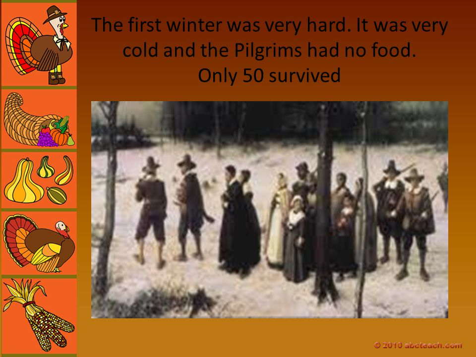 The first winter was very hard