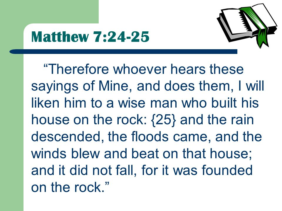 Matthew 7:24-25