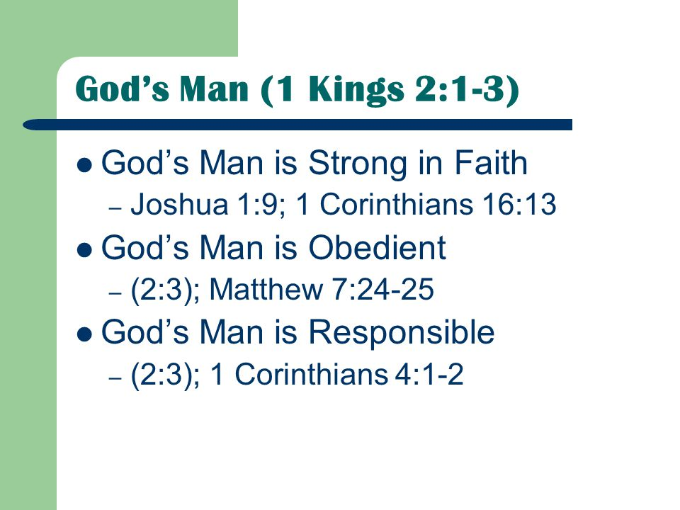 God's Man (1 Kings 2:1-3) God's Man is Strong in Faith