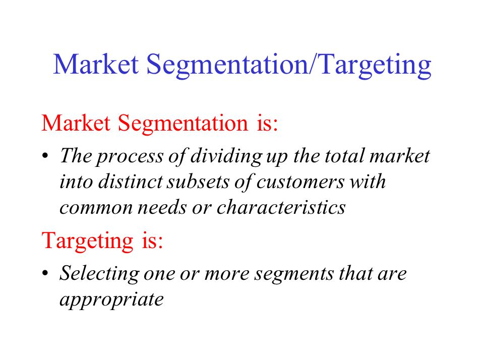 Market Segmentation/Targeting