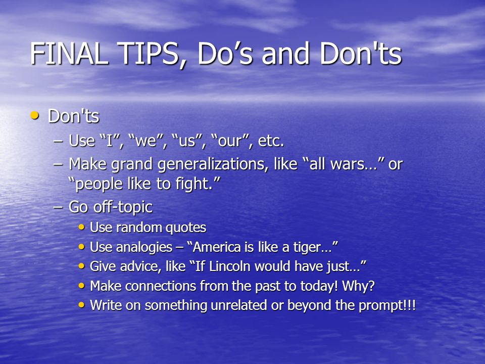 FINAL TIPS, Do's and Don ts