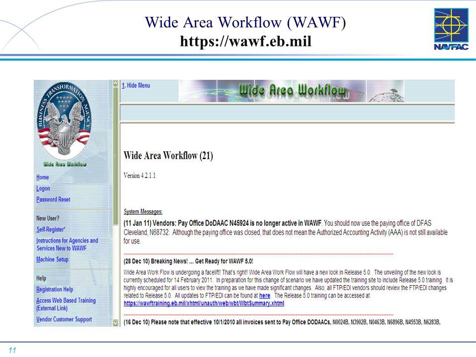 Wide Area Workflow (WAWF) https://wawf.eb.mil