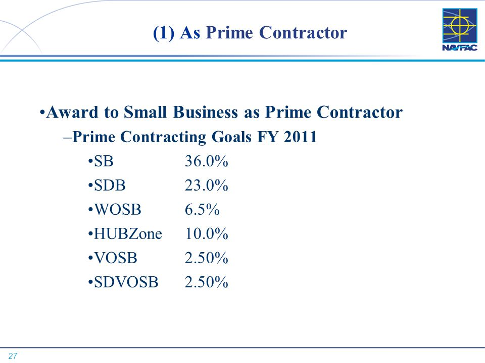 (1) As Prime Contractor Award to Small Business as Prime Contractor