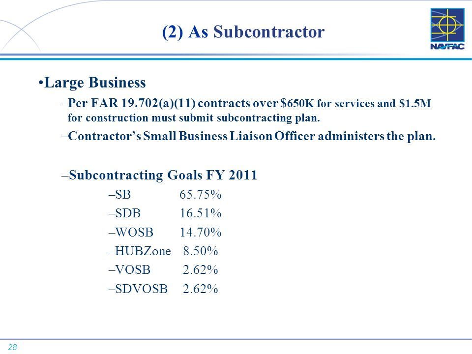 (2) As Subcontractor Large Business Subcontracting Goals FY 2011