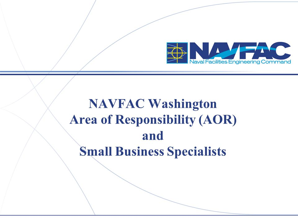 NAVFAC Washington Area of Responsibility (AOR) and Small Business Specialists