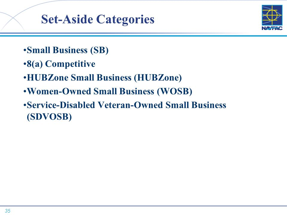 Set-Aside Categories Small Business (SB) 8(a) Competitive