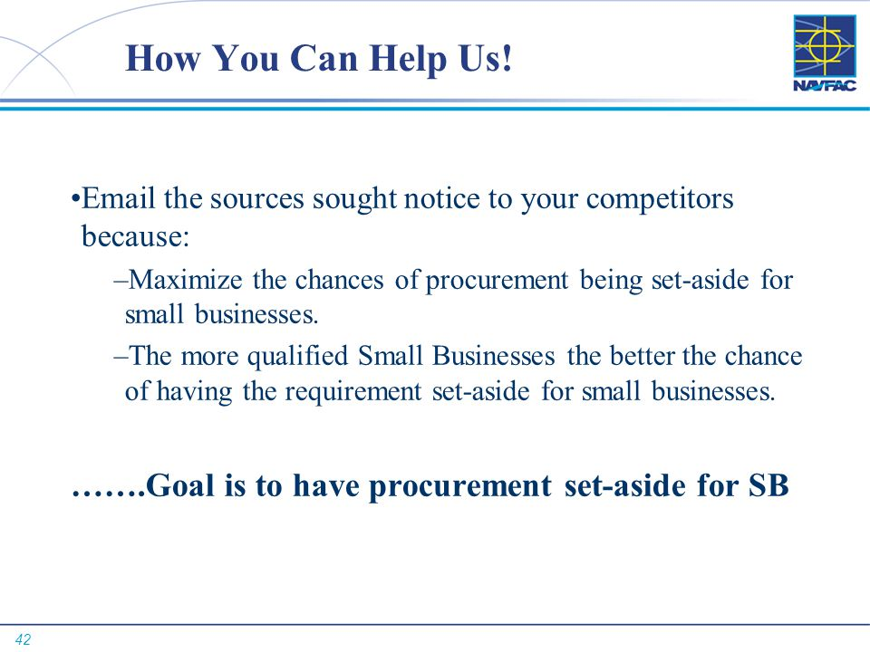 How You Can Help Us! …….Goal is to have procurement set-aside for SB