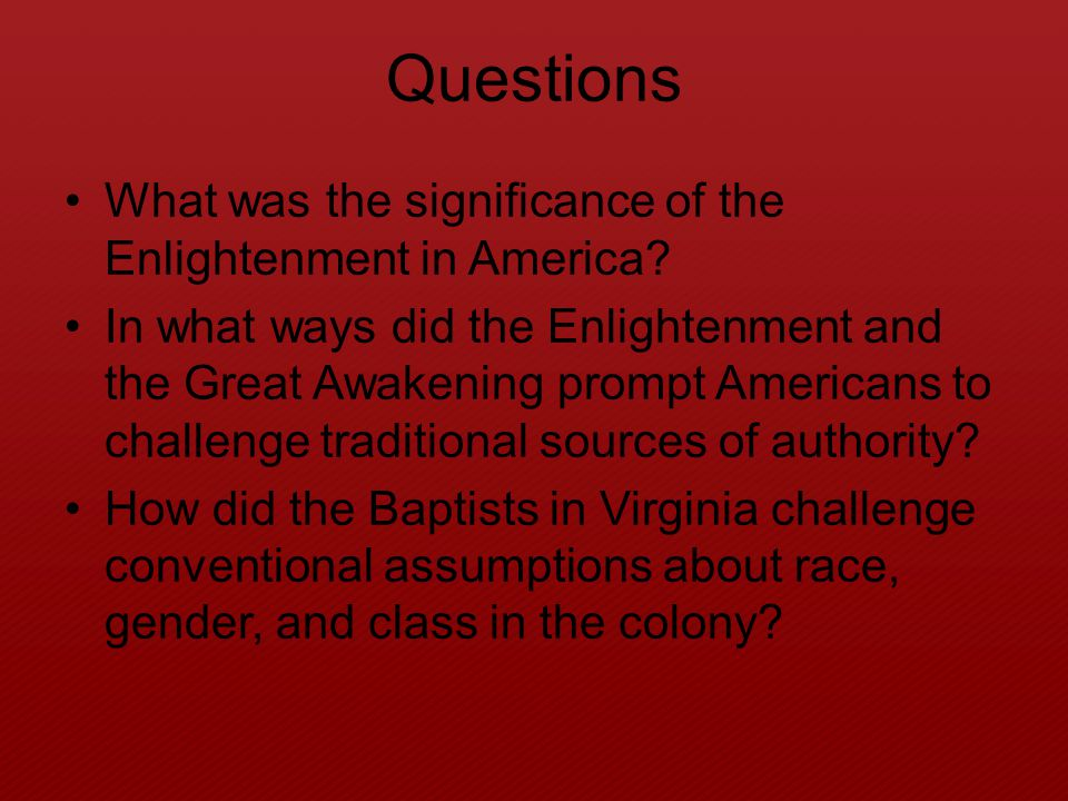 Questions What was the significance of the Enlightenment in America