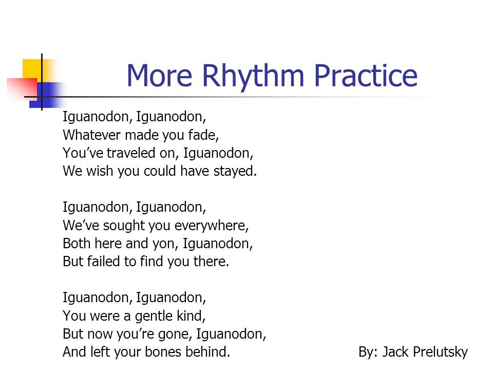 More Rhythm Practice Iguanodon, Iguanodon, Whatever made you fade,