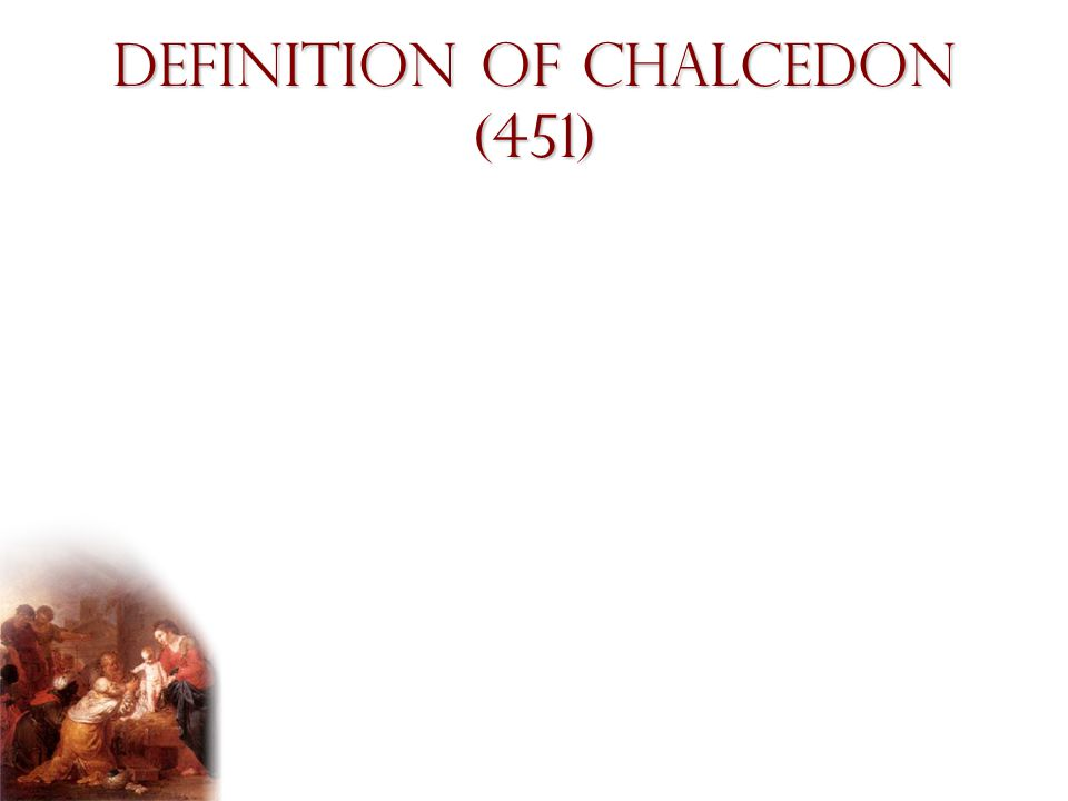 Definition of Chalcedon (451)