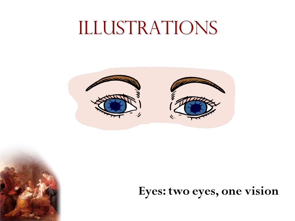 Eyes: two eyes, one vision
